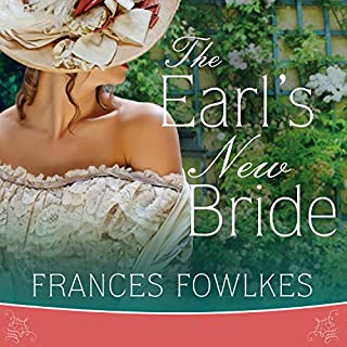 The Earl's New Bride     Daughters of Amhurst Series #1              By:                                                                                                                                 Frances Fowlkes                               Narrated by:                                                                                                                                 Alison Larkin                      Length: 6 hrs and 13 mins     44 ratings     Overall 3.8