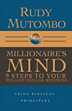 Millionaire's Mind 9 Steps to Your Million Dollar Business