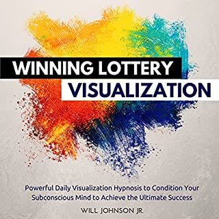 Winning Lottery Visualization     Powerful Daily Visualization Hypnosis to Condition Your Subconsious Mind to Achieve the Ultimate Success              By:                                                                                                                                 Will Johnson Jr.                               Narrated by:                                                                                                                                 David Deighton,                                                                                        Robert Gazy                      Length: 50 mins     1 rating     Overall 5.0