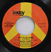 BLACK IVORY 45 RPM GOT TO BE THERE / TIME IS LOVE