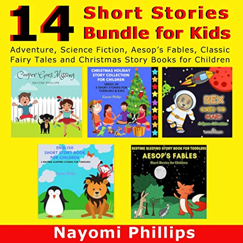 14 Short Stories Bundle for Kids: Adventure, Science Fiction, Aesop's Fables, Classic Fairy Tales and Christmas Story Books for Children cover art