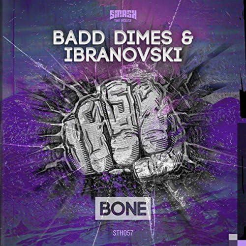 Badd Dimes & Ibranovski