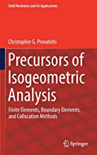 Precursors of Isogeometric Analysis: Finite Elements, Boundary Elements, and Collocation Methods (Solid Mechanics and Its Applications)