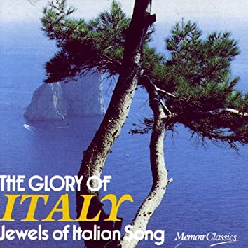 The Glory Of Italy: Jewels Of Italian Song