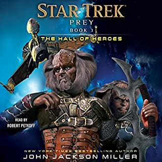 The Hall of Heroes     Star Trek: Prey, Book 3              By:                                                                                                                                 John Jackson Miller                               Narrated by:                                                                                                                                 Robert Petkoff                      Length: 11 hrs and 46 mins     396 ratings     Overall 4.7
