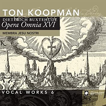 Buxtehude: Opera Omnia XVI - Vocal Works 6: Membra Jesu Nostri
