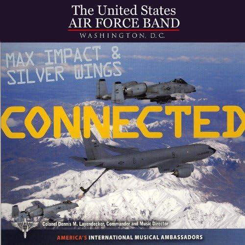 US Air Force Band: Max Impact & Silver Wings
