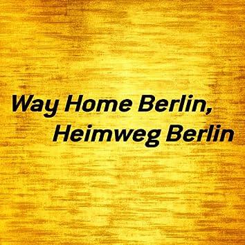 Way Home Berlin, Heimweg Berlin