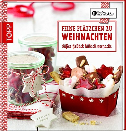 Feine Plätzchen zu Weihnachten: Süßes Gebäck hübsch verpackt (Kreative Manufaktur)