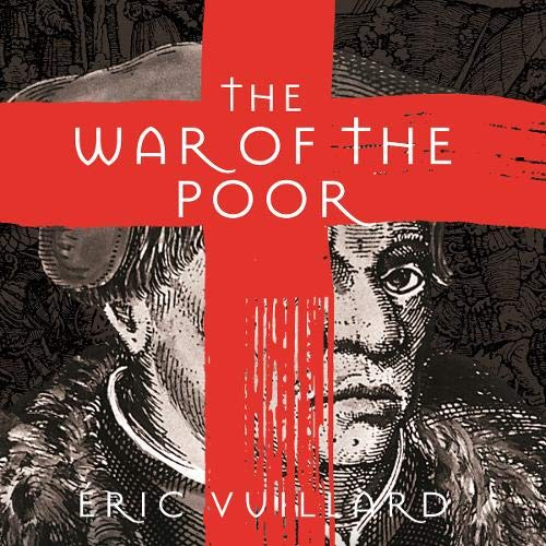 The War of the Poor Audiobook By Eric Vuillard, Mark Polizzotti - translator cover art