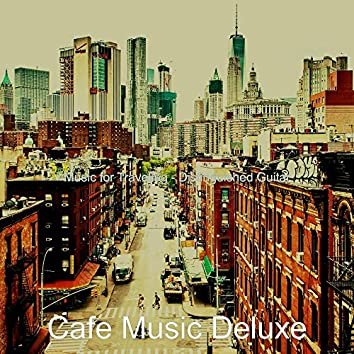 Music for Traveling - Distinguished Guitar