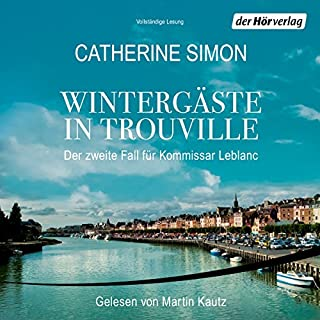 Wintergäste in Trouville     Kommissar Leblanc 2              De :                                                                                                                                 Catherine Simon                               Lu par :                                                                                                                                 Martin Kautz                      Durée : 7 h et 25 min     Pas de notations     Global 0,0