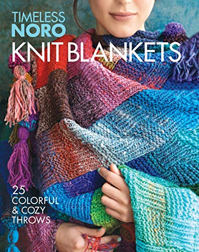 Knit Blankets: 25 Colorful & Cozy Throws (Timeless Noro)
