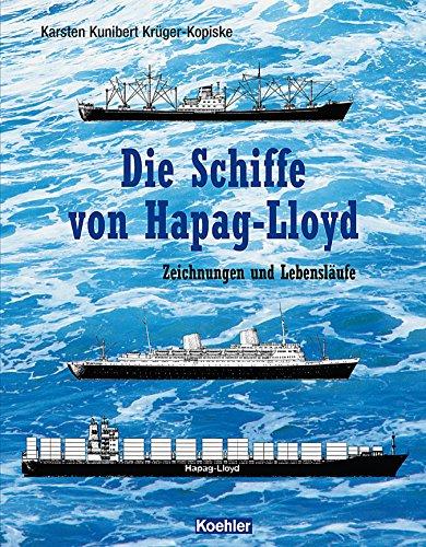 Die Schiffe von Hapag-Lloyd: Zeichnungen und Lebensläufe