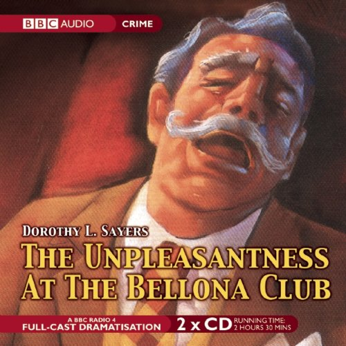 The Unpleasantness at the Bellona Club: A Full-cast BBC Radio Drama (BBC Audio Crime)
