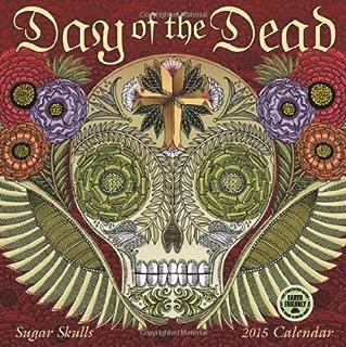 Day of the Dead: Sugar Skulls 2015 Wall Calendar by Amber Lotus Publishing (2014-07-23)