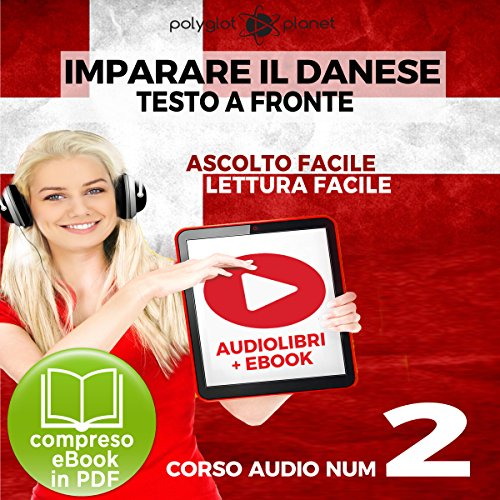 Imparare il danese - Lettura facile | Ascolto facile - Testo a fronte: Imparare il danese Easy Audio | Easy Reader - Danese corso audio, Volume 2 [Learn Danish - Danish Audio Course, Volume 2] Titelbild