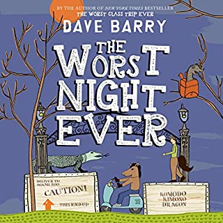 The Worst Night Ever     Class Trip, Book 2              Written by:                                                                                                                                 Dave Barry                               Narrated by:                                                                                                                                 Todd Haberkorn                      Length: 4 hrs and 22 mins     Not rated yet     Overall 0.0