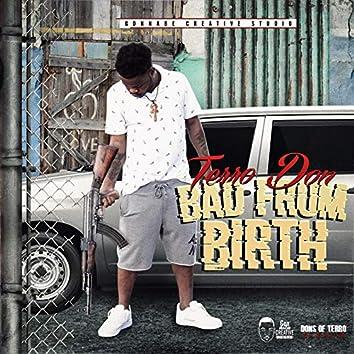 Bad from Birth