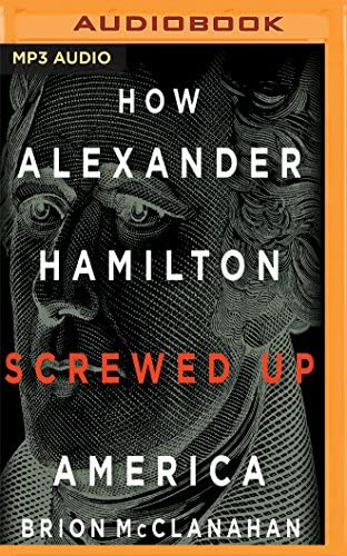 How Alexander Hamilton Screwed Up America product image