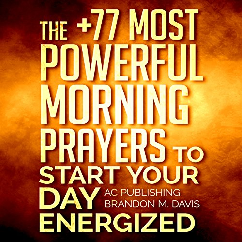 Prayer: The +77 Most Powerful Morning Prayers to Start Your Day Energized cover art