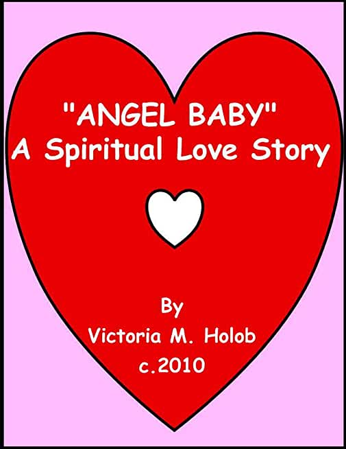 ANGEL BABY, A True Spiritual Love Story (English Edition)