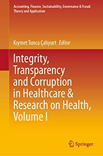 Integrity, Transparency and Corruption in Healthcare & Research on Health, Volume I