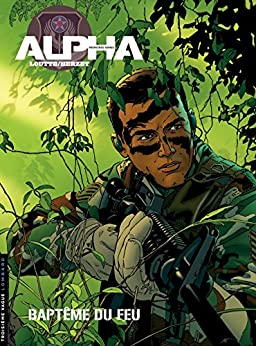 Alpha (Premières Armes) - Tome 1 - Baptême du feu par [Emmanuel Herzet, Éric Loutte]