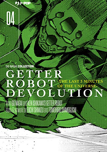 Getter robot devolution. The last 3 minutes of the universe (Vol. 4)