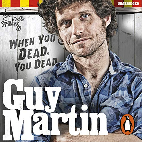 Guy Martin: When You Dead, You Dead audiobook cover art
