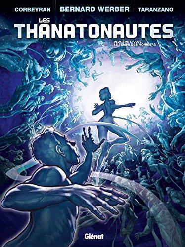 Les Thanatonautes - Tome 02: Le Temps des pionniers