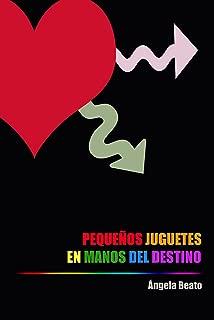 Pequeños juguetes en manos del destino (Spanish Edition)