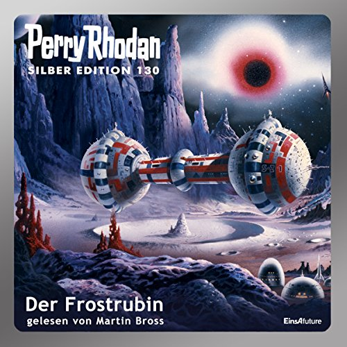Der Frostrubin (Perry Rhodan Silber Edition 130) audiobook cover art