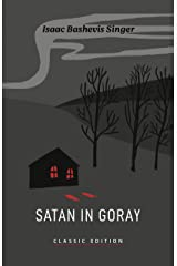 Satan in Goray (Isaac Bashevis Singer: Classic Editions) Kindle Edition