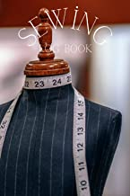 Sewing Log Book: Sewing Notebook to Record your Projects   For Sewing Lovers and Crafters   120 Pages   6x9