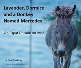Lavender, Dormice and a Donkey Named Mercedes