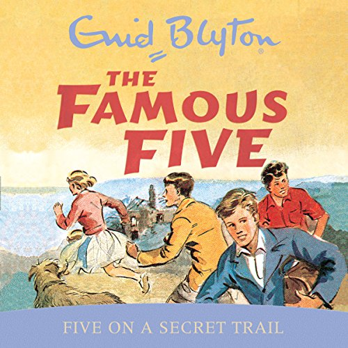 Famous Five: Five On A Secret Trail audiobook cover art