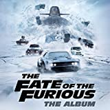 The Fate Of The Furious: The Album (Explicit)