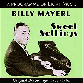 Sweet Nothings-  A Programme of Light Music (Original Recordings 1938 - 1942)