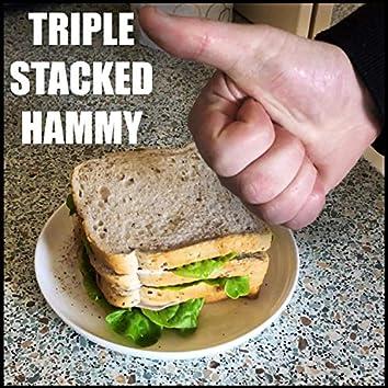 Triple Stacked Hammy