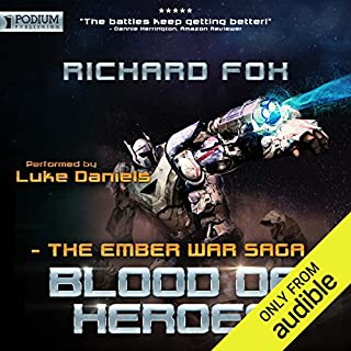 Blood of Heroes     The Ember War, Book 3              By:                                                                                                                                 Richard Fox                               Narrated by:                                                                                                                                 Luke Daniels                      Length: 8 hrs and 53 mins     2,250 ratings     Overall 4.6