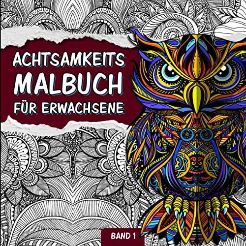 Achtsamkeitsmalbuch für Erwachsene: Zen Mandala Malbuch für Erwachsene mit Tiermandalas und Blumenmandalas | Ausmalen, Durchatmen und Entspannen | ... (Mandala Meditation Malbuch, Band 1)