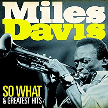 Miles Davis - So What and Greatest Hits (Remastered)