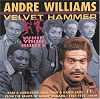 Whip Your Booty by Andre Williams & Velvet Hammer