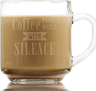 Coffee Pairs Nicely With Silence Laser Engraved Glass Coffee Mug, 10 oz Glass Coffee Cup, Amusing Gifts for Coworkers, Friend Birthday Gift