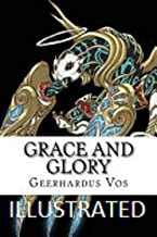 Grace and Glory Illustrated