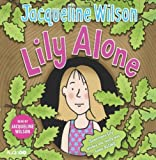 By Jacqueline Wilson Lily Alone (BBC Audio) [Audio CD]