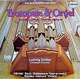 Trompete & Orgel (Aus dem Magdeburger Dom) [Vinyl LP] [Schallplatte]