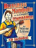 Bluegrass Mandolin for the Complete Ignoramus!