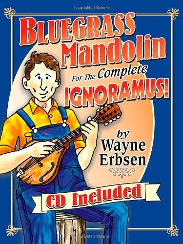 Bluegrass Mandolin for the Complete Ignoramus: Noten, CD, Lehrmaterial für Mandoline